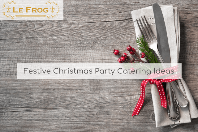 Festive Christmas Party Catering Ideas
