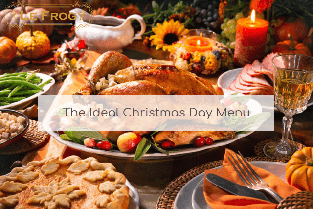 The Ideal Christmas Day Menu