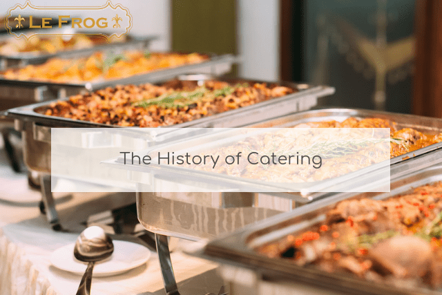 The History of Catering